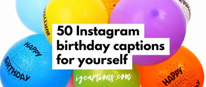 instagram birthday captions for yourself