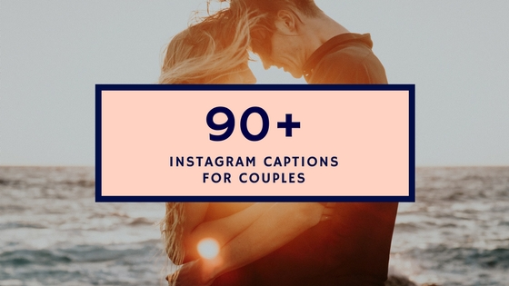 Top 100 Instagram Captions for Couples