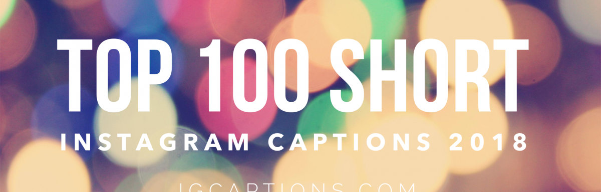 150+ Short Instagram Captions 2018