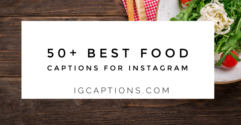50 Best Food Captions for Instagram