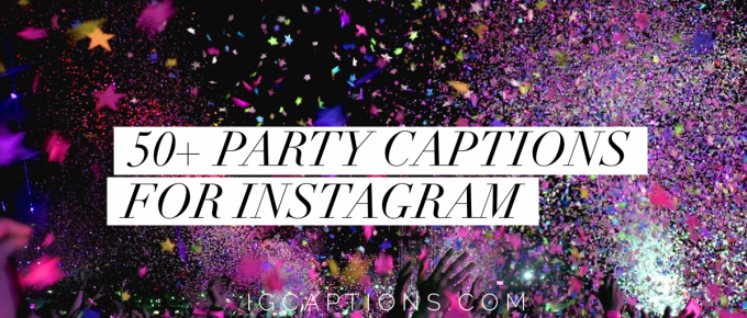 50 Party Captions for Instagram
