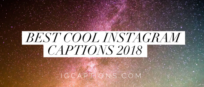 Best Cool Instagram Captions