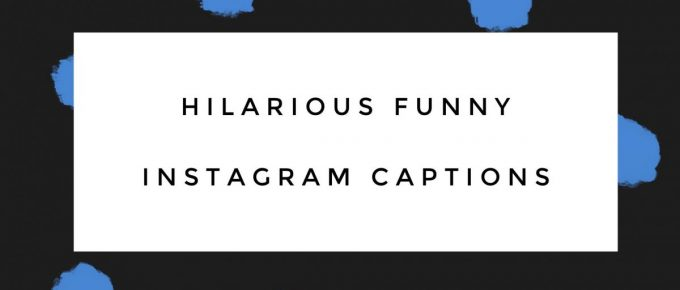 Hilarious Funny Instagram Captions