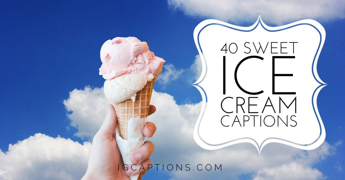 sweet ice cream instagram captions for your pictures