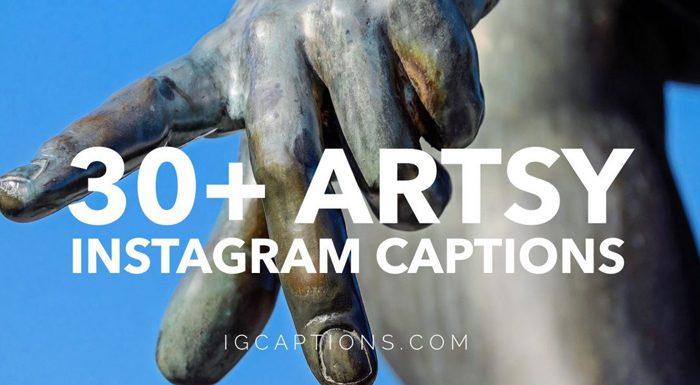 30+ Artsy Instagram Captions for Your Pictures