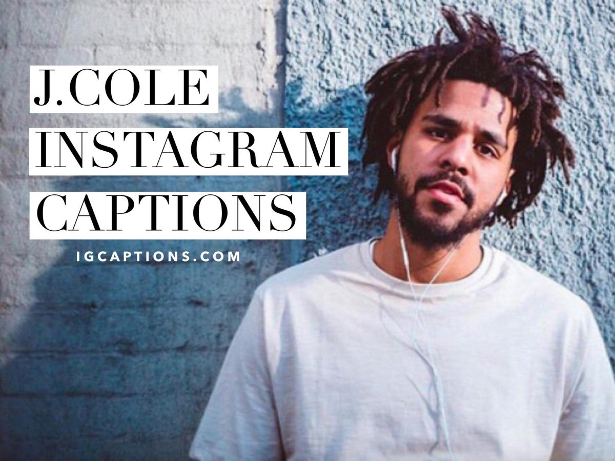 30 J Cole Instagram Captions And Quotes