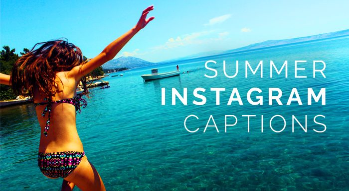 150 Summer Instagram Captions - 2018's Best Summer Captions